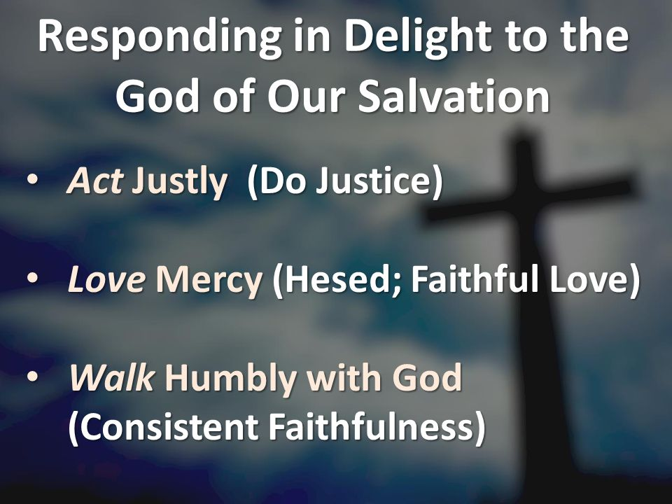 Responding in Delight to the God of Our Salvation