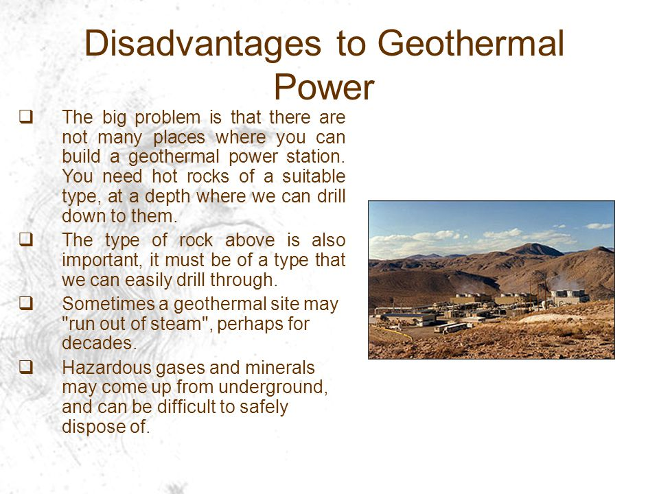 Disadvantages to Geothermal Power