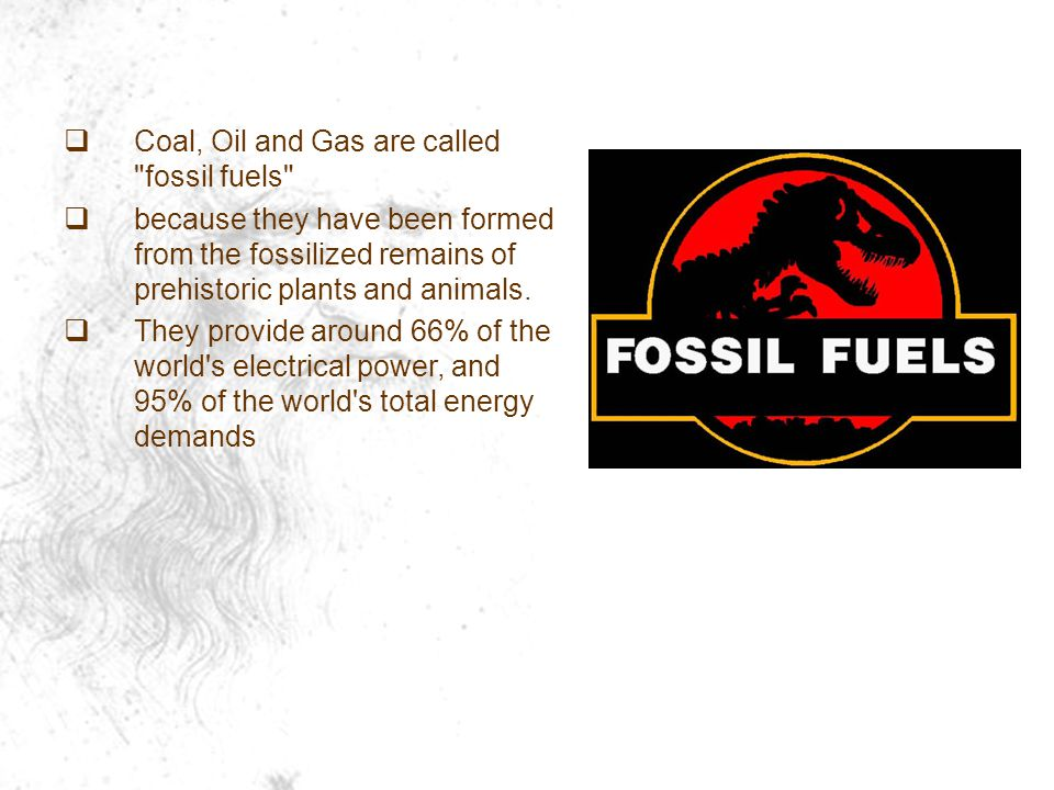 Coal, Oil and Gas are called fossil fuels