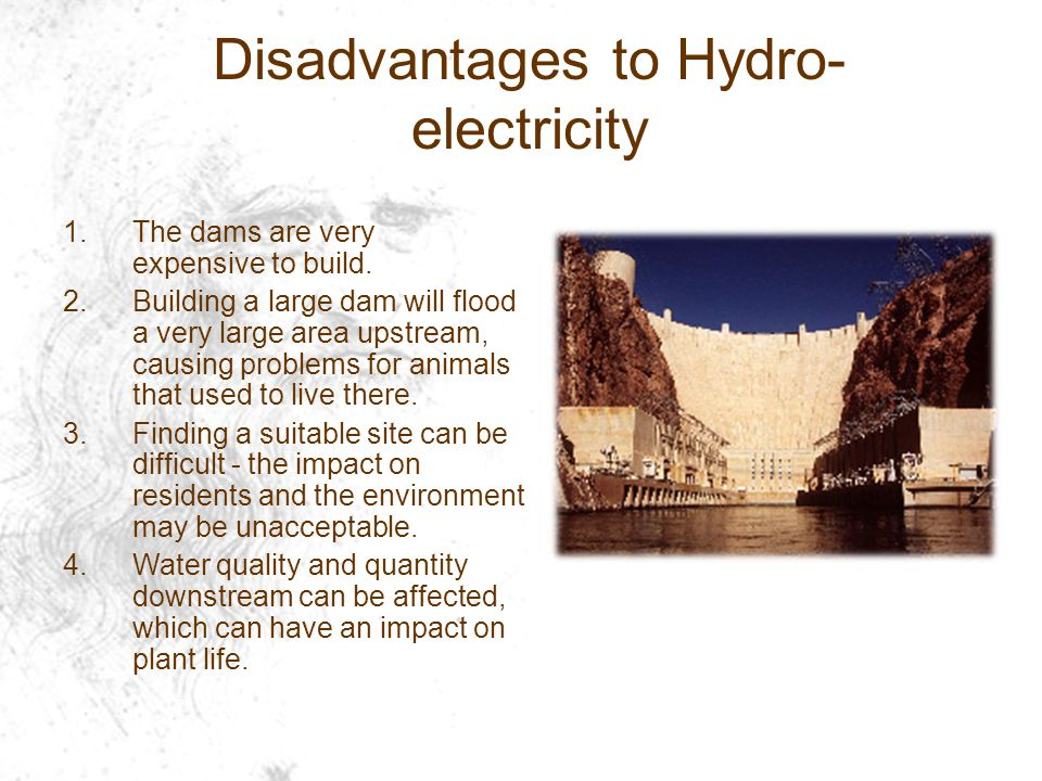 Disadvantages to Hydro-electricity