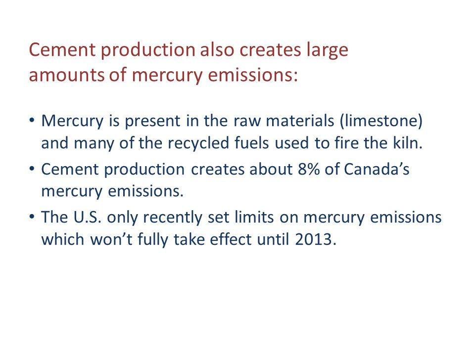 Cement production also creates large amounts of mercury emissions: