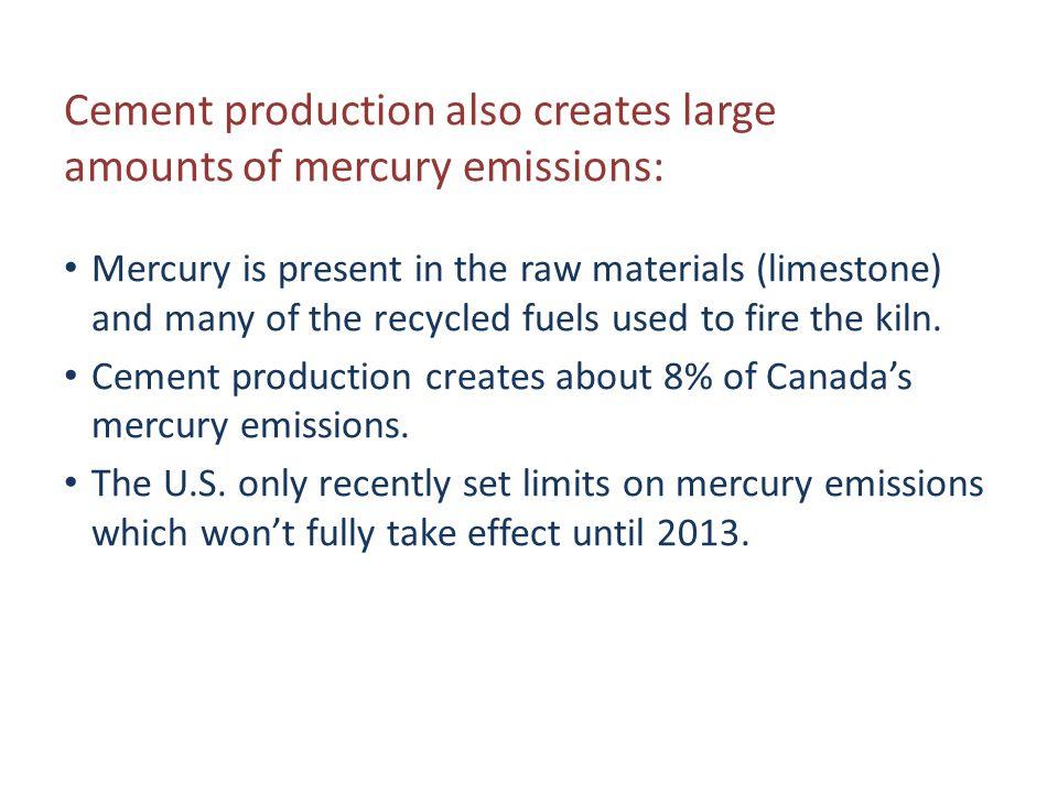 Cement production also creates large amounts of mercury emissions:
