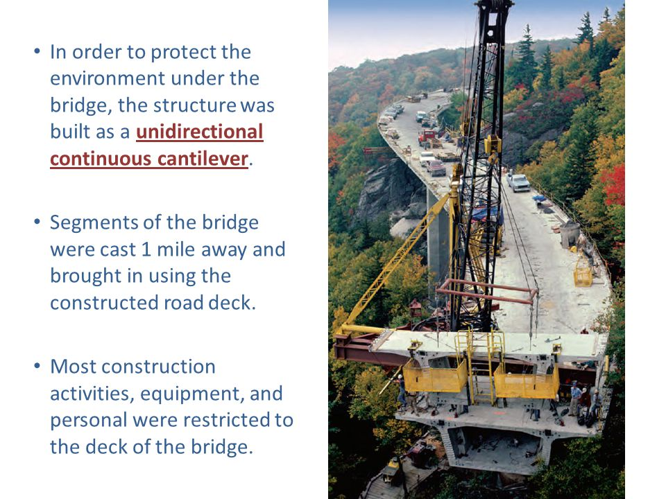In order to protect the environment under the bridge, the structure was built as a unidirectional continuous cantilever.