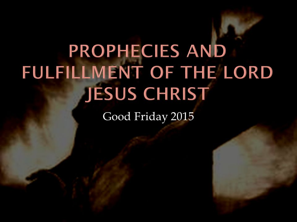 Prophecies and Fulfillment of the Lord Jesus Christ