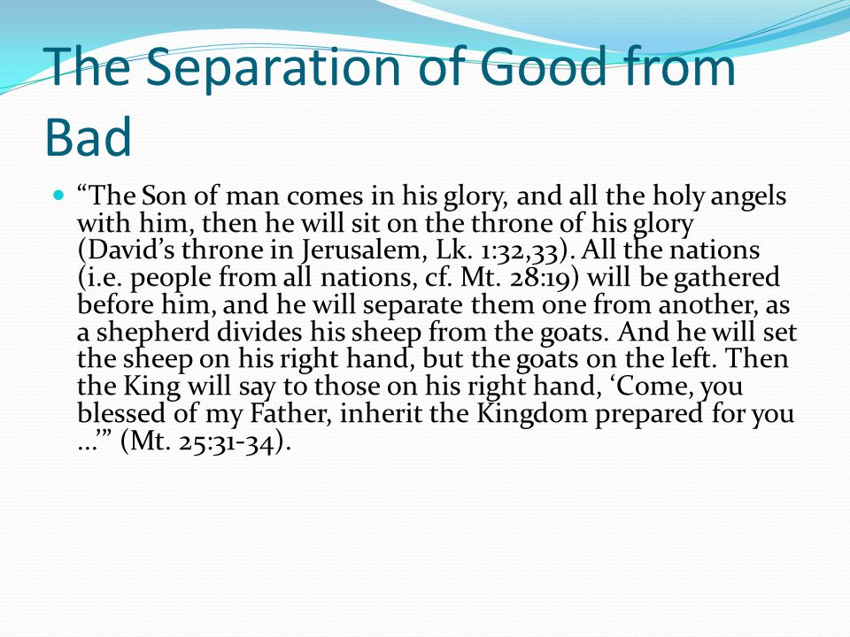 The Separation of Good from Bad