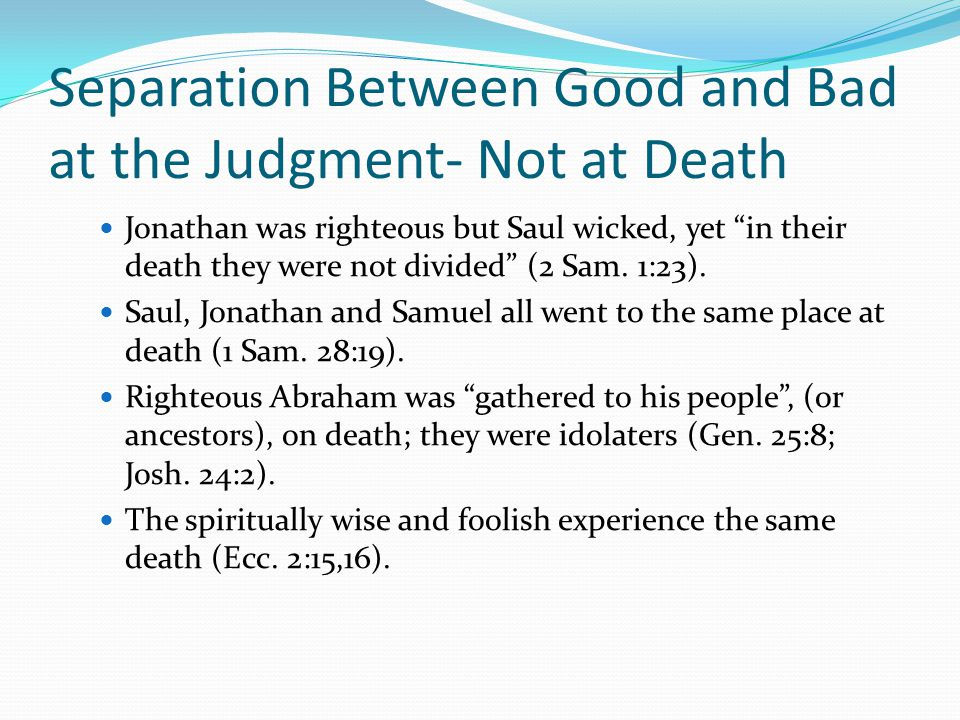 Separation Between Good and Bad at the Judgment- Not at Death
