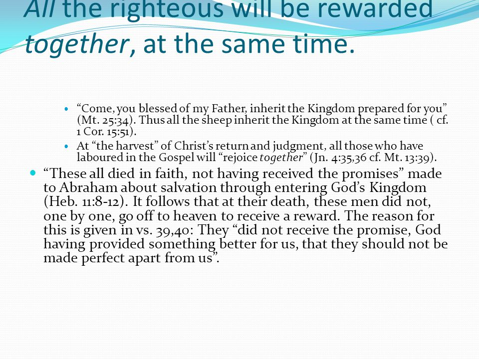 All the righteous will be rewarded together, at the same time.