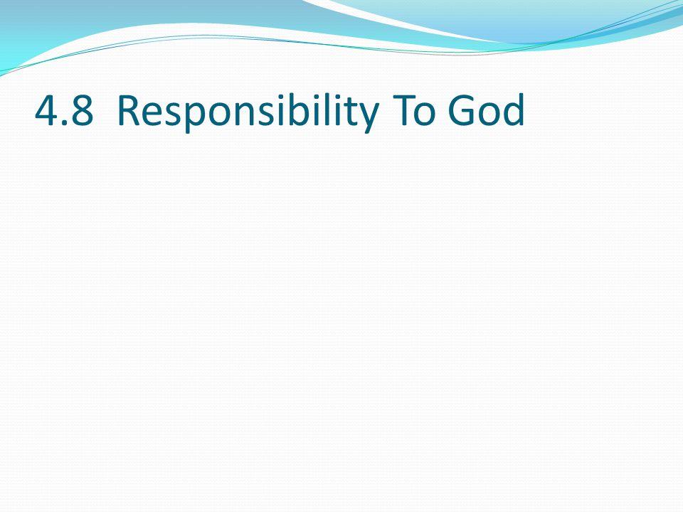 4.8 Responsibility To God