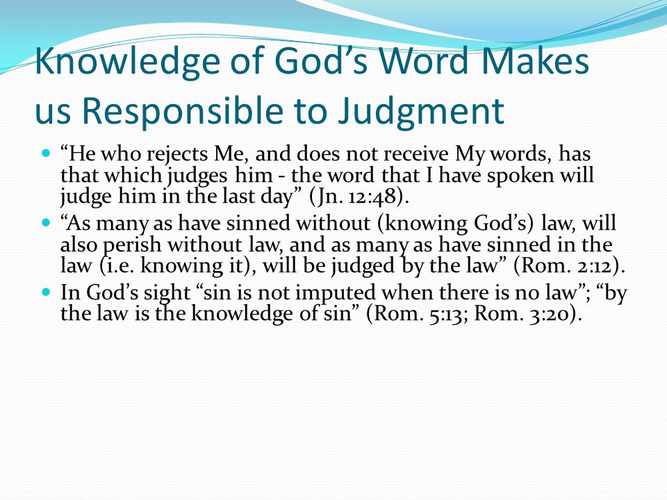 Knowledge of God's Word Makes us Responsible to Judgment