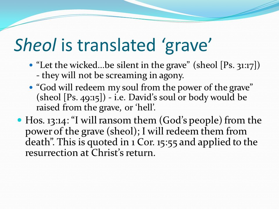 Sheol is translated 'grave'