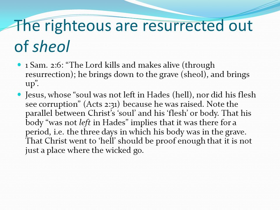 The righteous are resurrected out of sheol