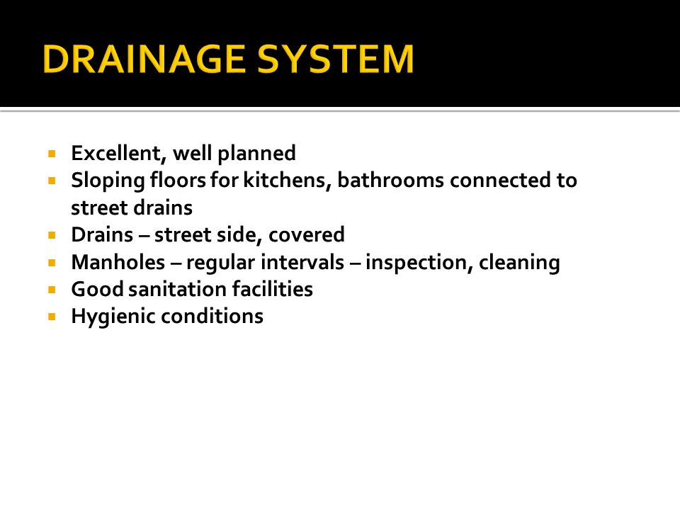 DRAINAGE SYSTEM Excellent, well planned