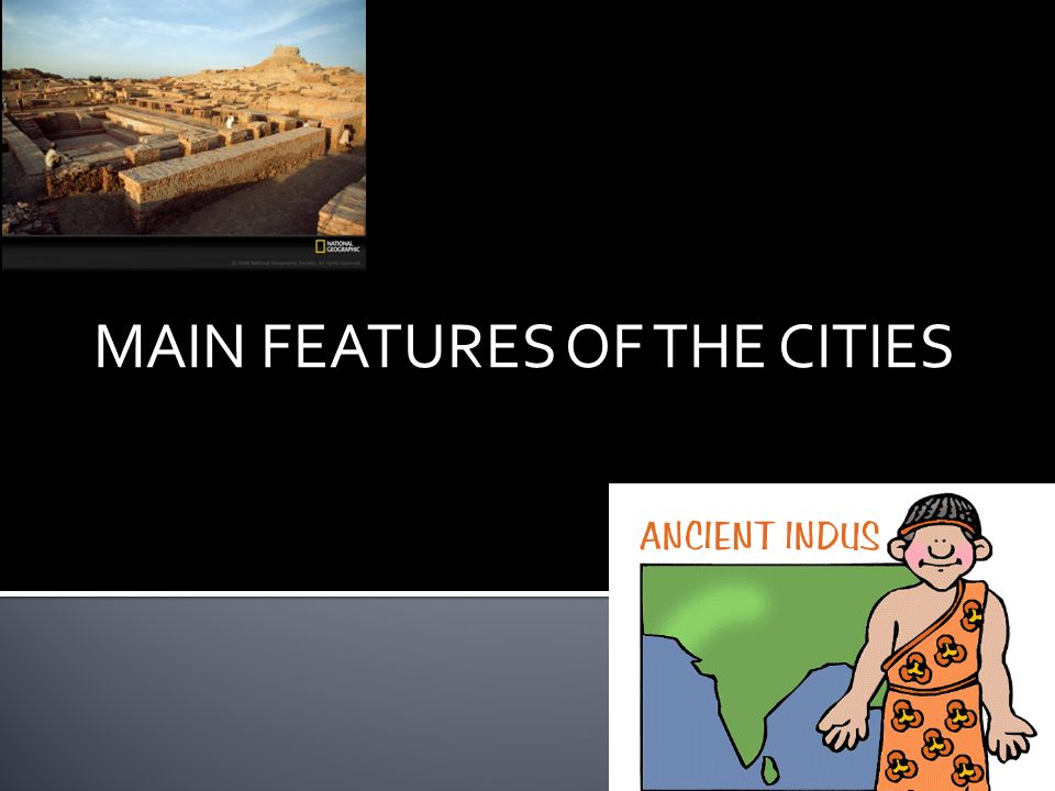 MAIN FEATURES OF THE CITIES
