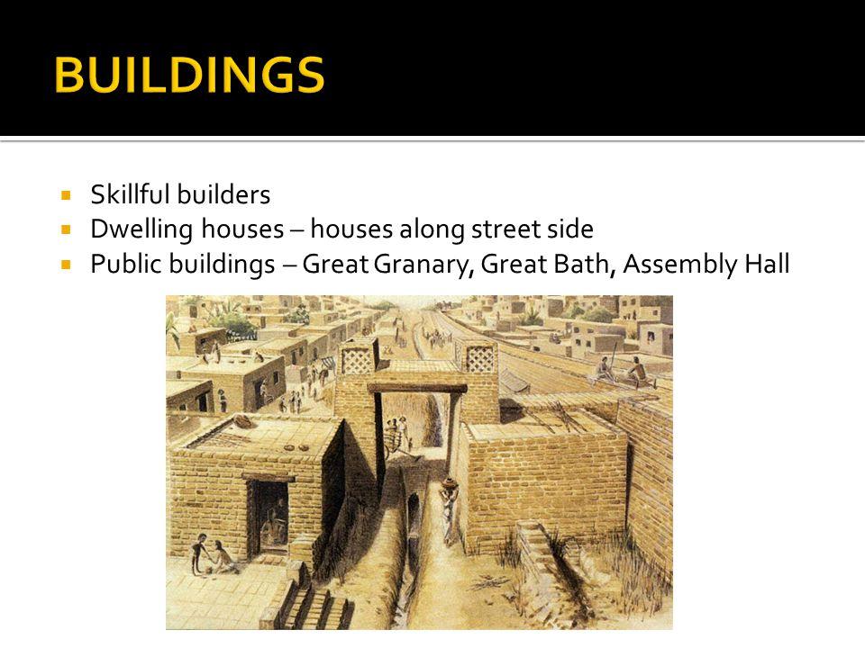 BUILDINGS Skillful builders Dwelling houses – houses along street side