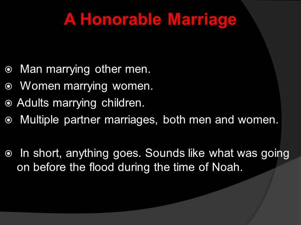 A Honorable Marriage Man marrying other men. Women marrying women.