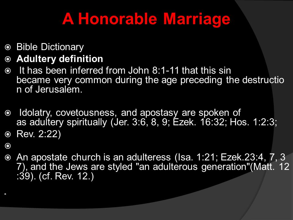 A Honorable Marriage Bible Dictionary Adultery definition