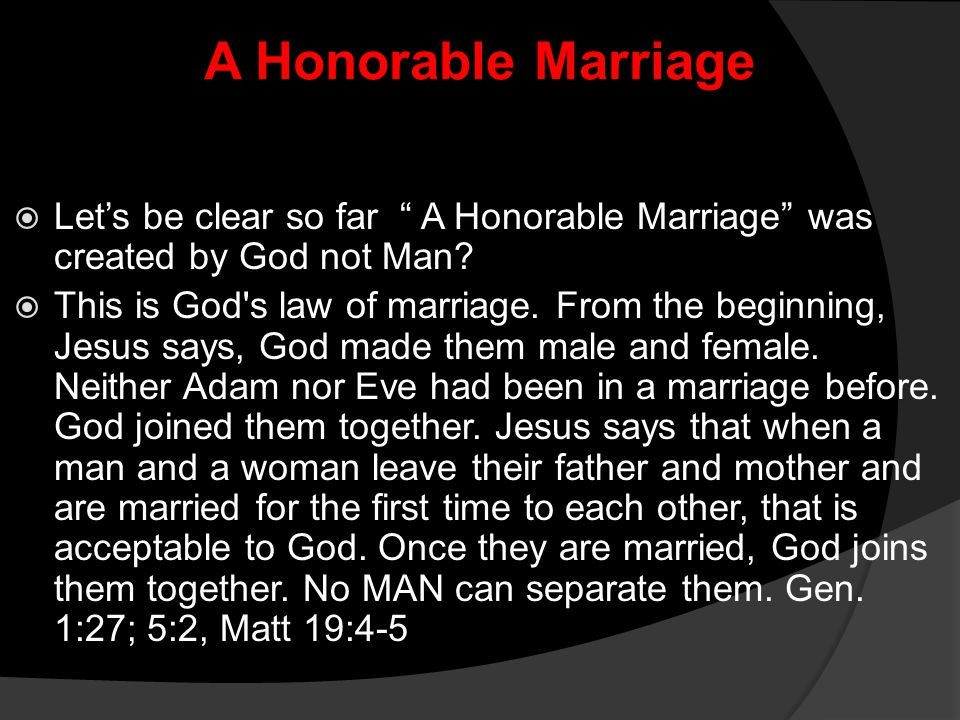 A Honorable Marriage Let's be clear so far A Honorable Marriage was created by God not Man