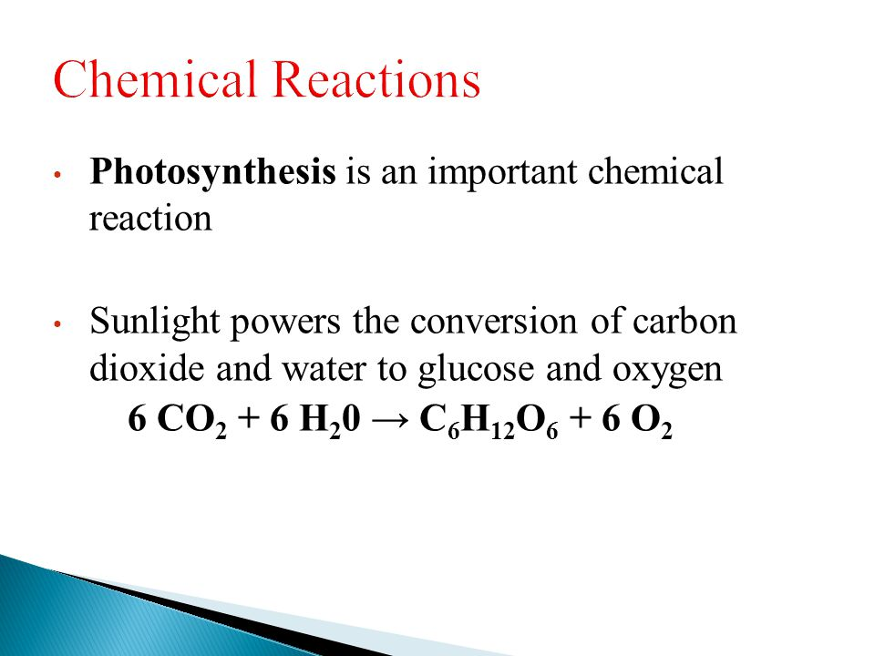 Chemical Reactions Photosynthesis is an important chemical reaction