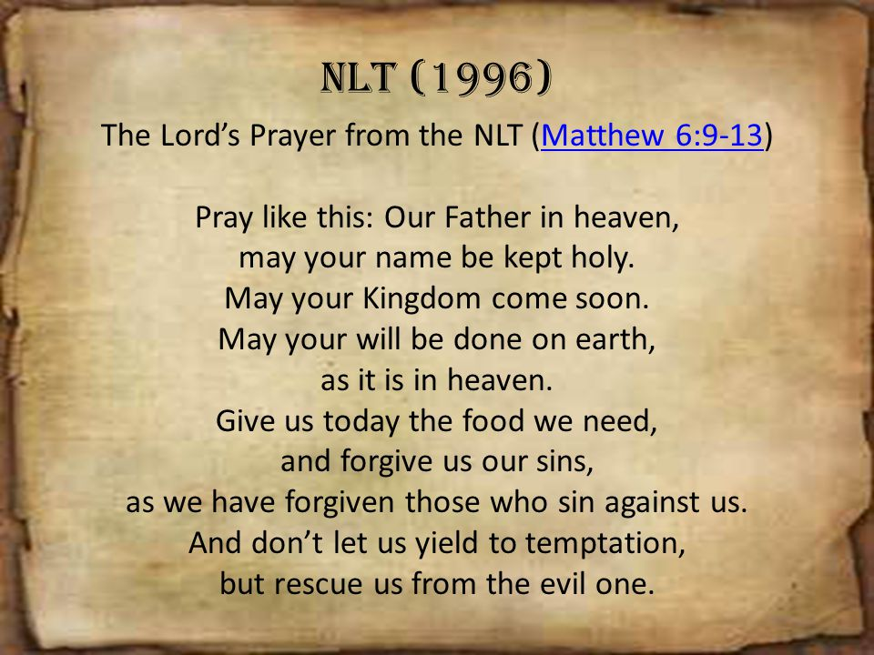 The Lord's Prayer from the NLT (Matthew 6:9-13)