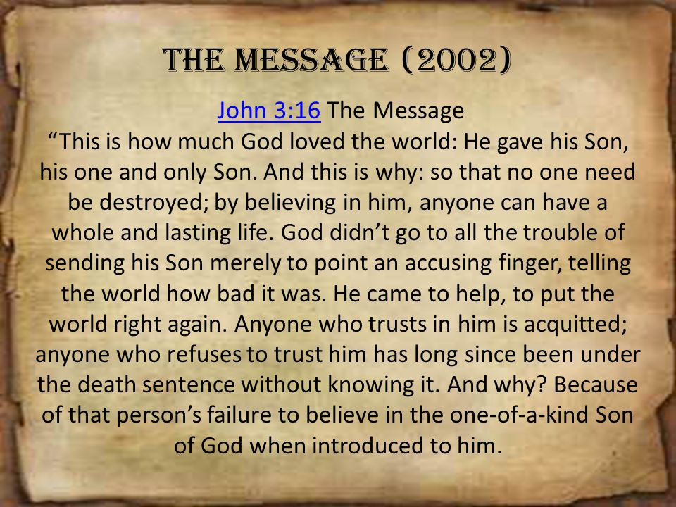 The Message (2002) John 3:16 The Message