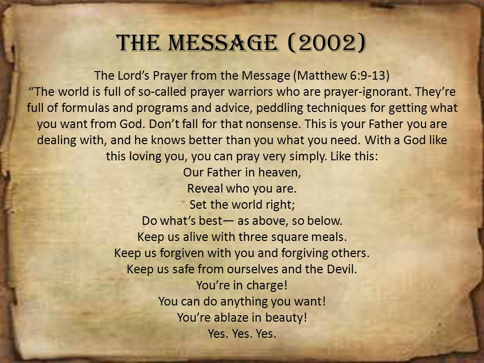 The Lord's Prayer from the Message (Matthew 6:9-13)