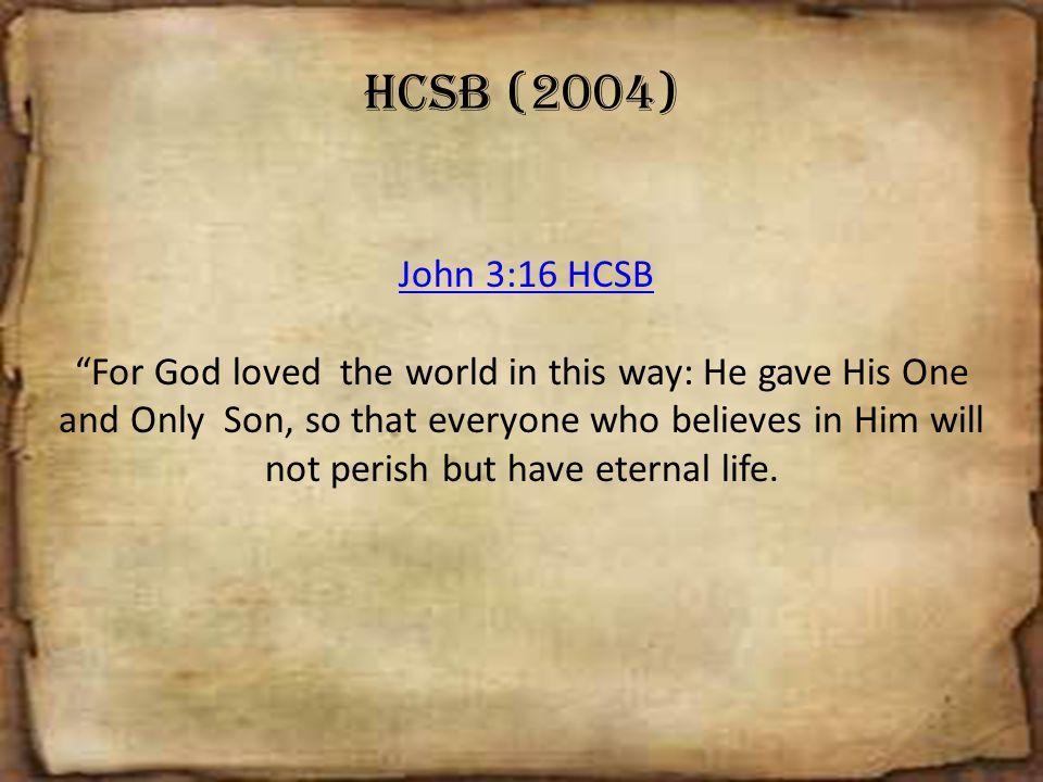 HCSB (2004) John 3:16 HCSB.