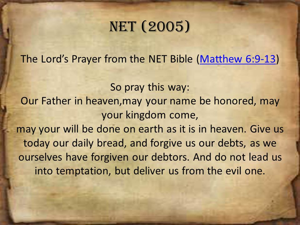 The Lord's Prayer from the NET Bible (Matthew 6:9-13)