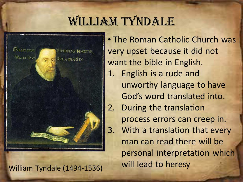 a biography of william tyndale the translator of the bible into english Translation of the bible into german, tyndale's english version tyndale would give his life to william tyndale, english bible translator.