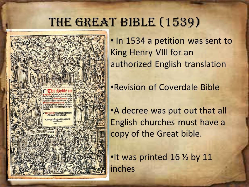 The Great Bible (1539) In 1534 a petition was sent to King Henry VIII for an authorized English translation.