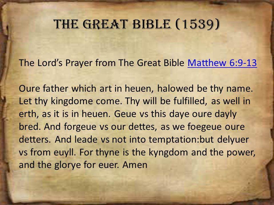 The Great Bible (1539) The Lord's Prayer from The Great Bible Matthew 6:9-13.