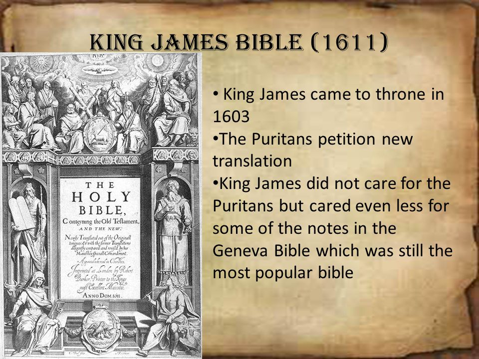 King James Bible (1611) King James came to throne in 1603