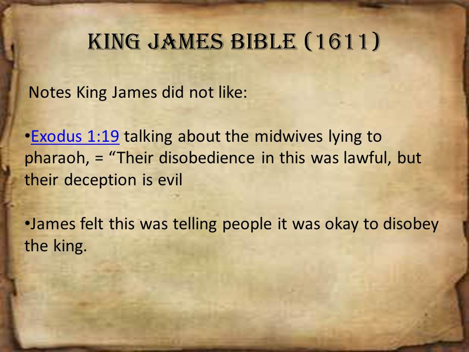 King James Bible (1611) Notes King James did not like: