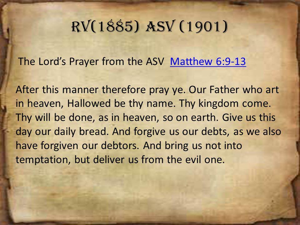 RV(1885) ASV (1901) The Lord's Prayer from the ASV Matthew 6:9-13
