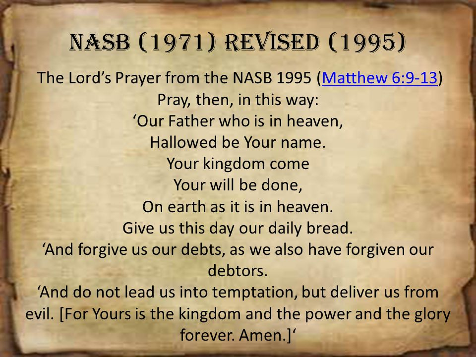 The Lord's Prayer from the NASB 1995 (Matthew 6:9-13)
