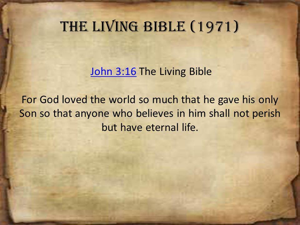 The Living Bible (1971) John 3:16 The Living Bible