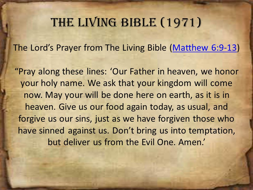 The Lord's Prayer from The Living Bible (Matthew 6:9-13)