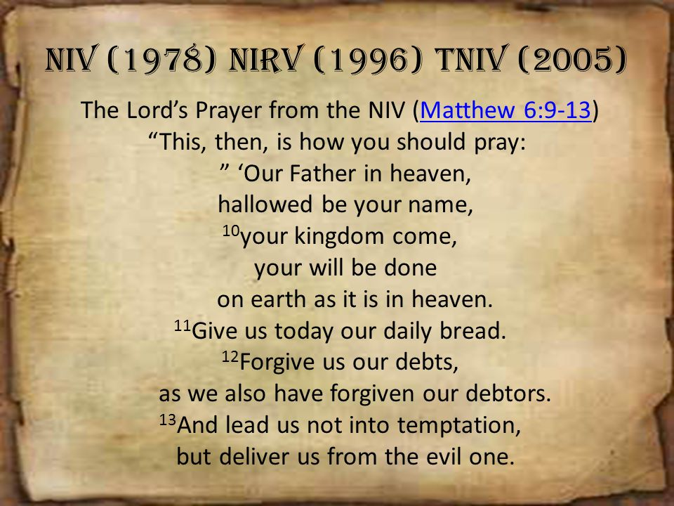 The Lord's Prayer from the NIV (Matthew 6:9-13)