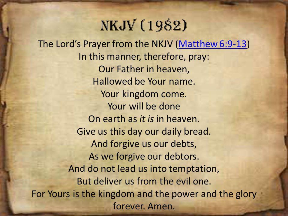NKJV (1982) The Lord's Prayer from the NKJV (Matthew 6:9-13)