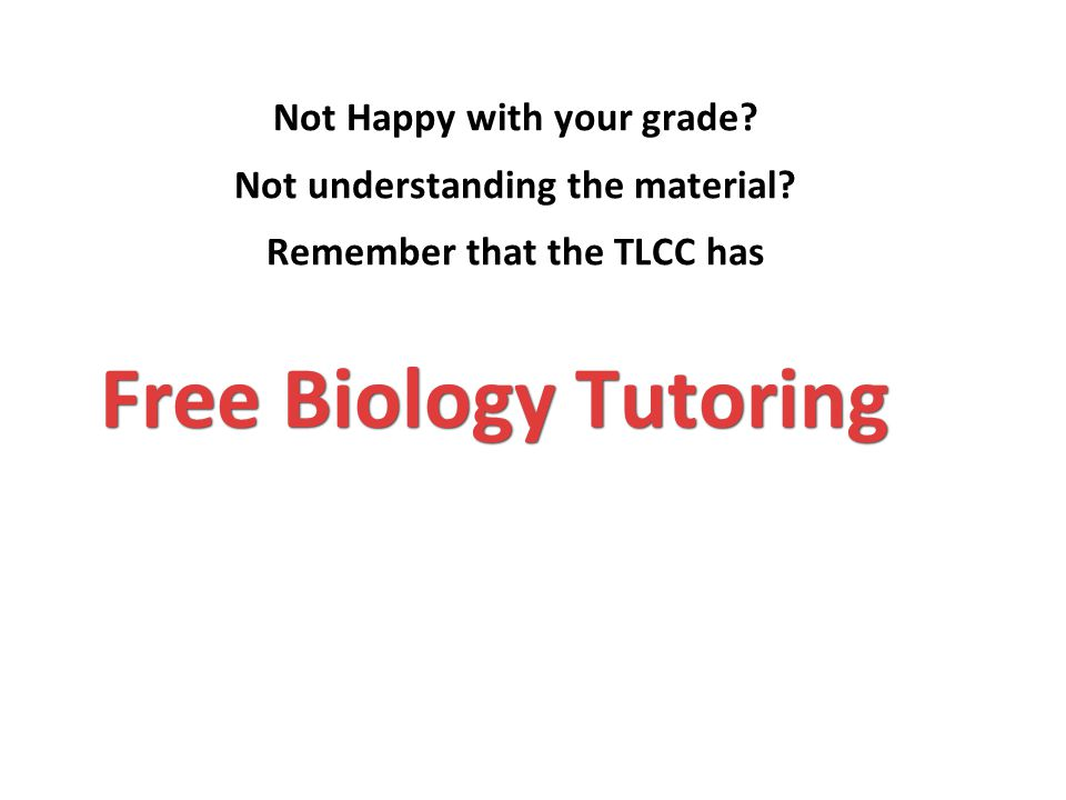Free Biology Tutoring Not Happy with your grade