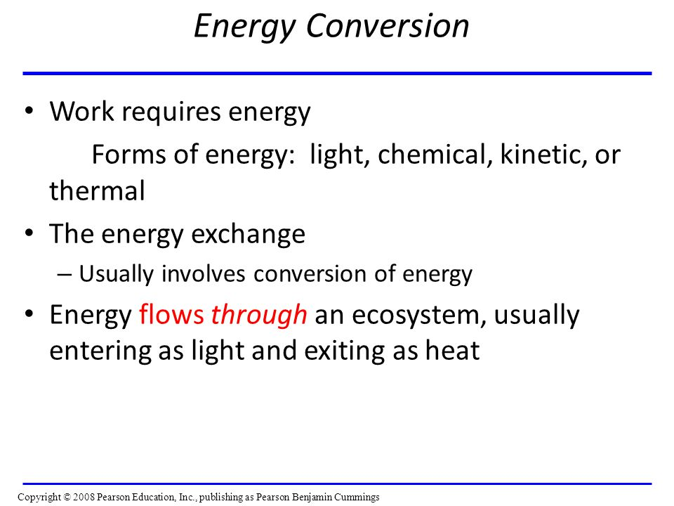 Energy Conversion Work requires energy