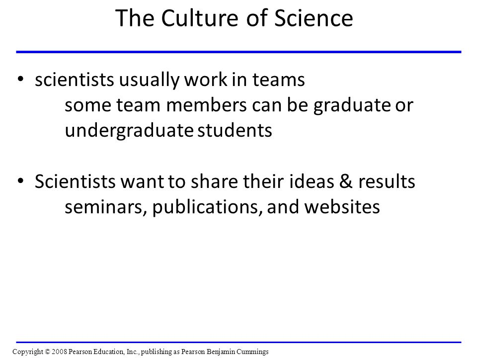 The Culture of Science scientists usually work in teams