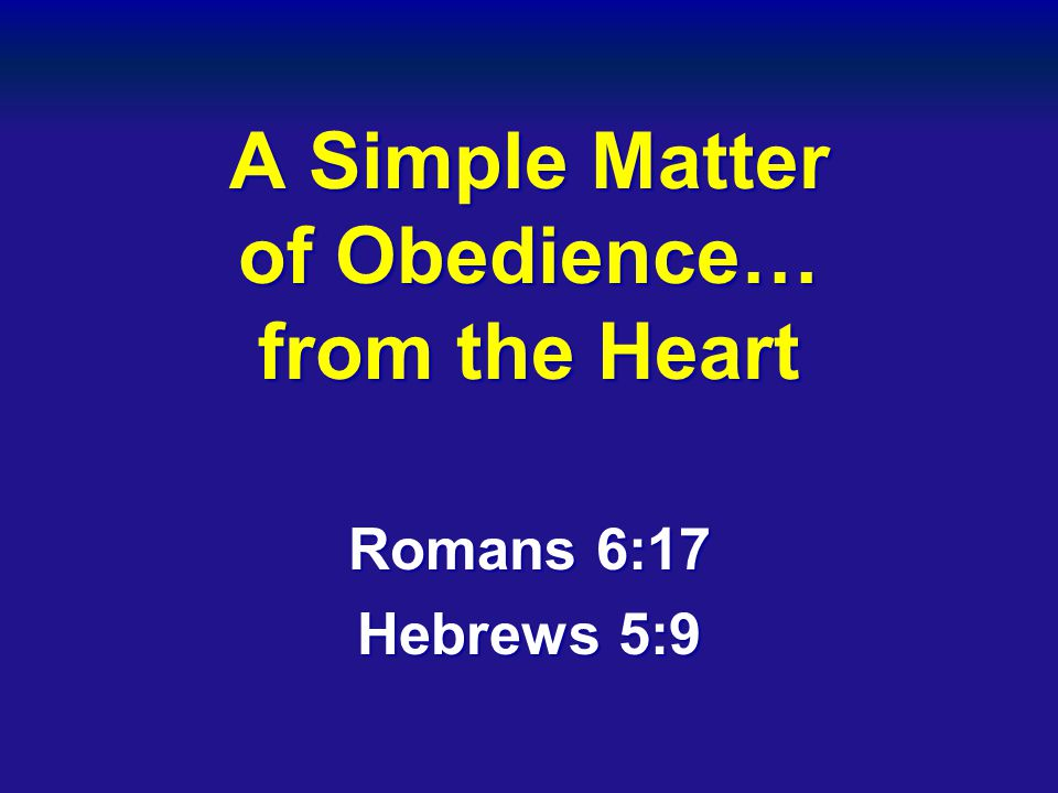 A Simple Matter of Obedience… from the Heart