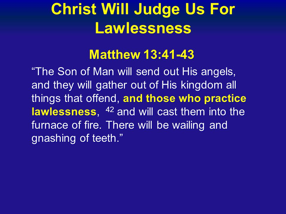 Christ Will Judge Us For Lawlessness