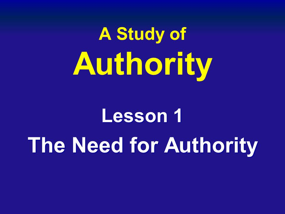 Lesson 1 The Need for Authority