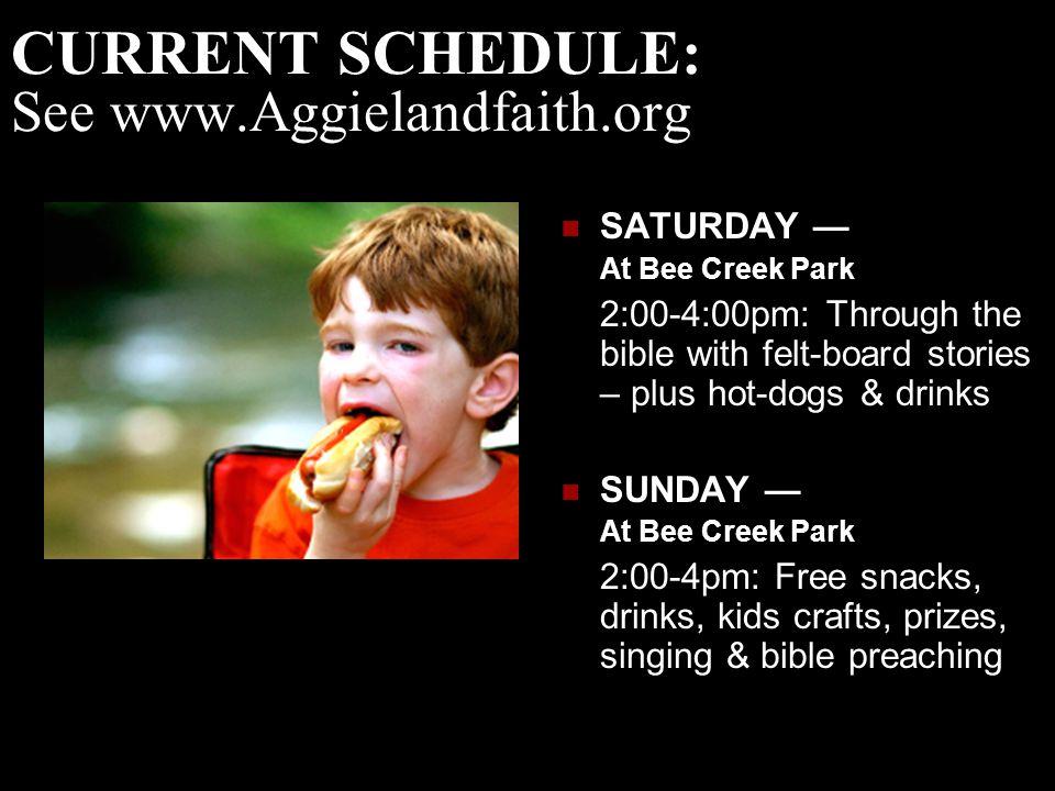 CURRENT SCHEDULE: See www.Aggielandfaith.org
