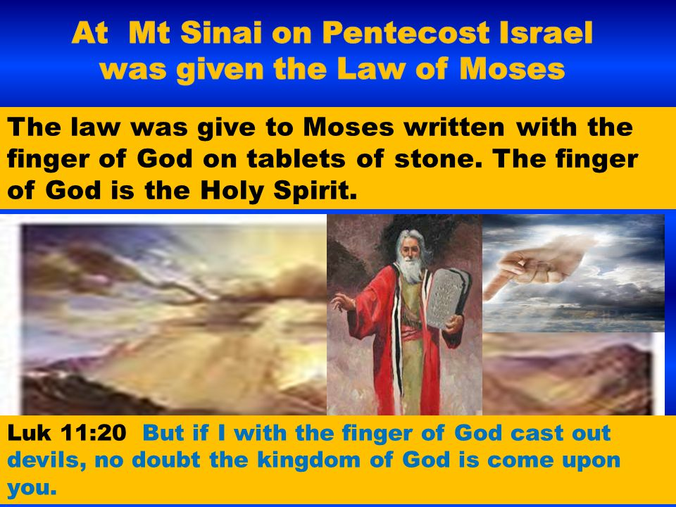 At Mt Sinai on Pentecost Israel was given the Law of Moses