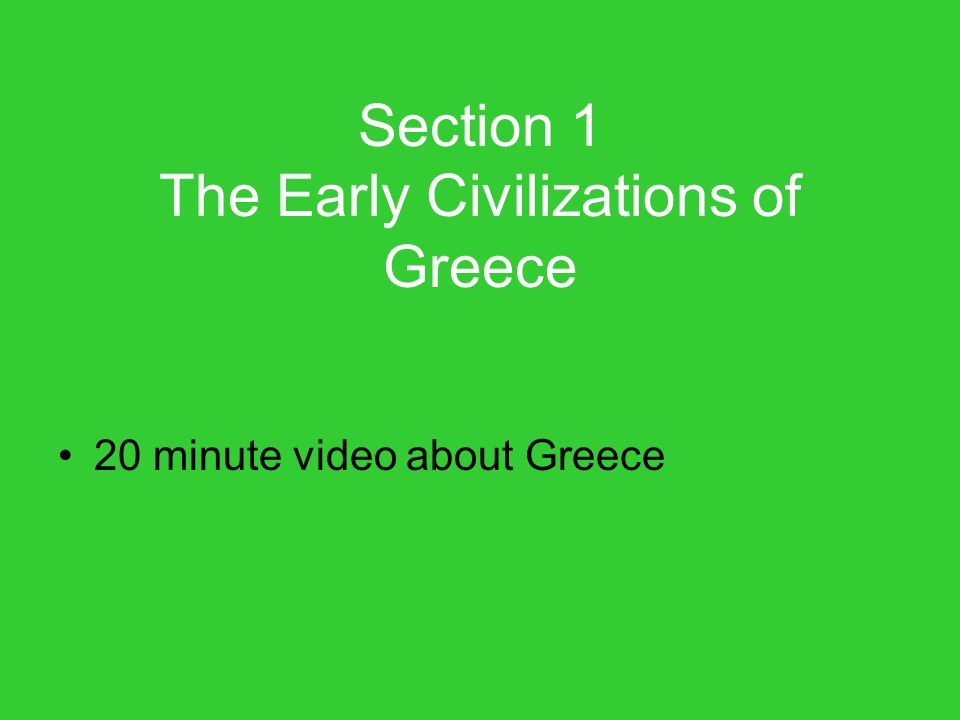 Section 1 The Early Civilizations of Greece