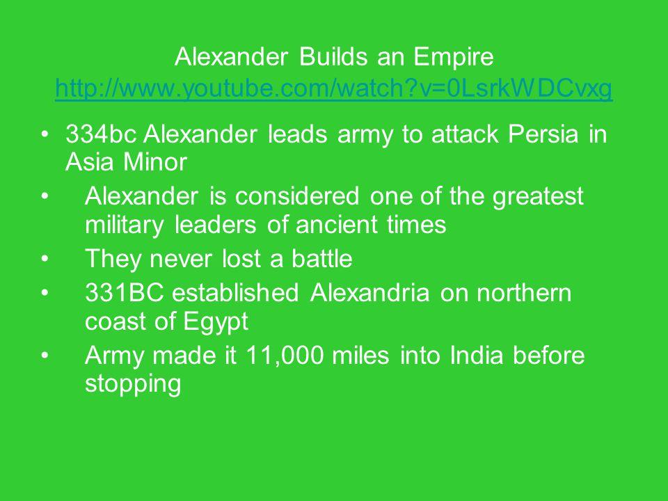 Alexander Builds an Empire http://www.youtube.com/watch v=0LsrkWDCvxg