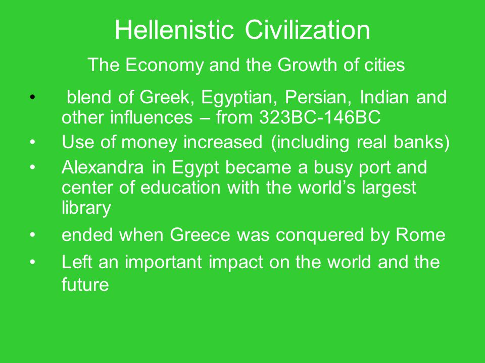 Hellenistic Civilization The Economy and the Growth of cities