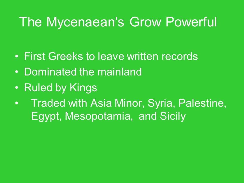 The Mycenaean s Grow Powerful